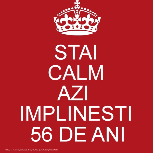 STAI CALM AZI IMPLINESTI 56 ani