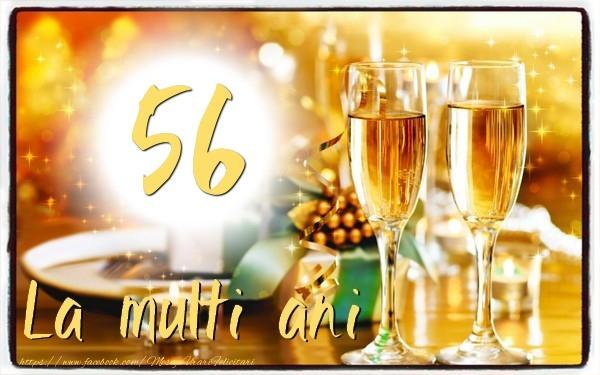 56 ani La multi ani