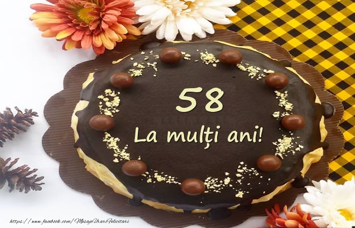 La multi ani,  58 ani!