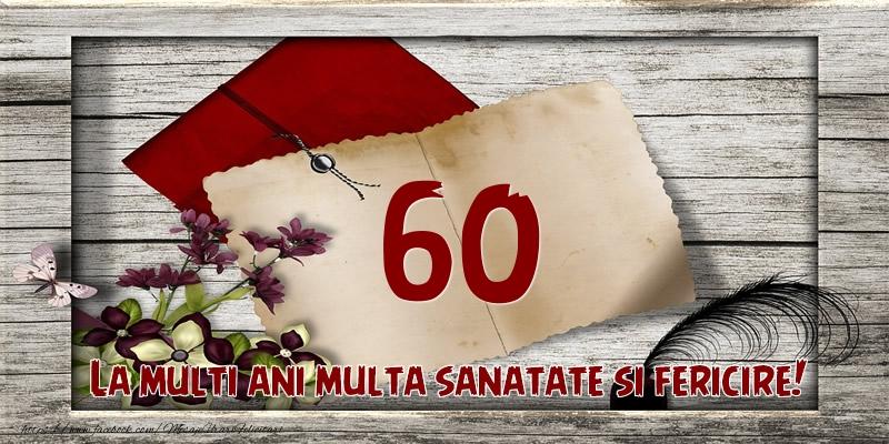 La multi ani multa sanatate si fericire! 60 ani