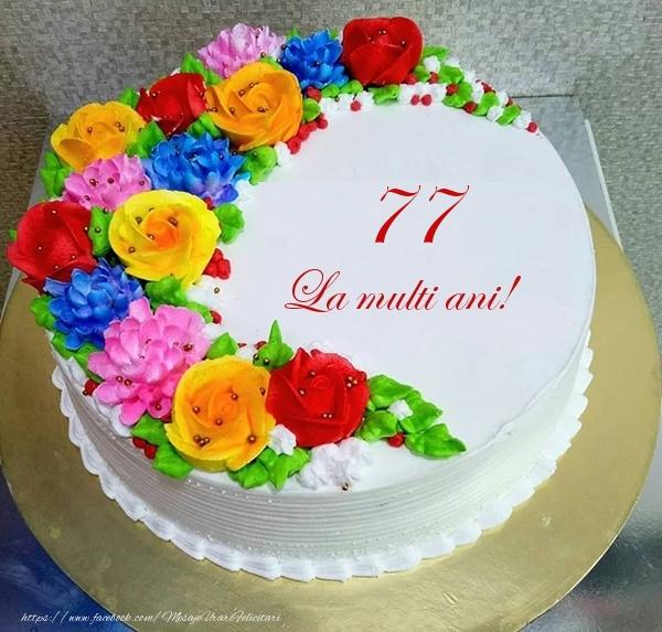 77 ani La multi ani! - Tort