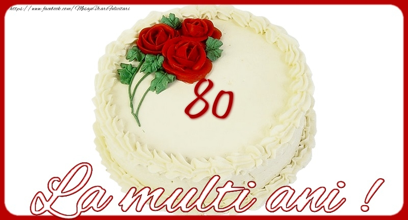 La multi ani 80 ani