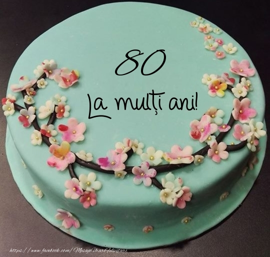 80 ani La multi ani! - Tort