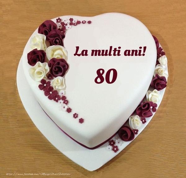 La multi ani 80 ani! - Tort Inimioara