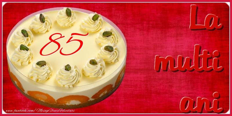 La multi ani! 85 ani