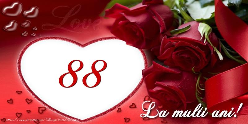 Love 88 ani La multi ani!