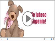 I love you Eugenia! - Felicitare muzicala