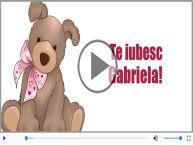 Te iubesc, Gabriela!