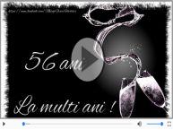 Felicitare muzicala de la multi ani 56 ani!