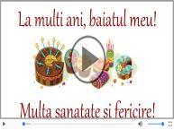 Felicitare muzicala - Multi ani traiasca pentru Baiat!