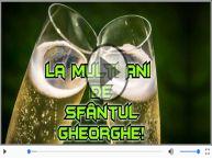 Felicitare muzicala pentru toti cei care poarta numele Sfantulul Gheorghe
