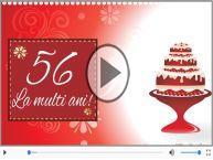 56 ani, La multi ani!