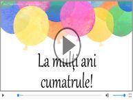 Felicitare muzicala de zi de nastere - La multi ani, Draga Cumatru!