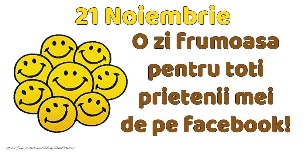 Felicitari de 21 Noiembrie - 21 Noiembrie: Bună dimineața! O zi frumoasă pentru toți prietenii mei!