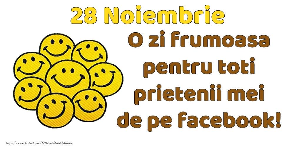 Felicitari de 28 Noiembrie - 28 Noiembrie: Bună dimineața! O zi frumoasă pentru toți prietenii mei!