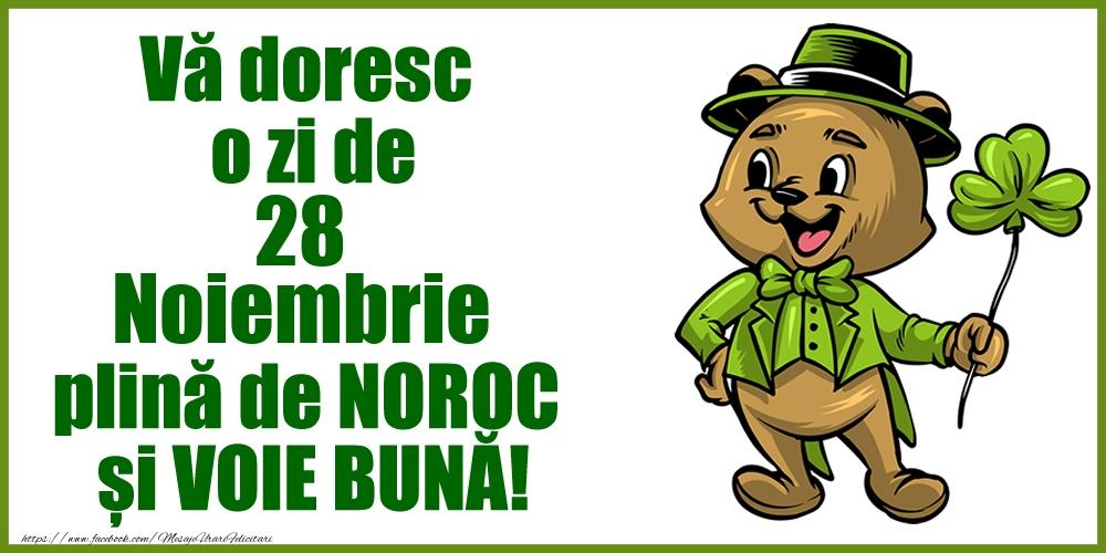 Felicitari de 28 Noiembrie - Vă doresc o zi de Noiembrie 28 plină de noroc și voie bună!