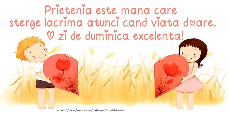 Prietenia este mana care sterge lacrima atunci cand viata doare. O zi de duminica excelenta!