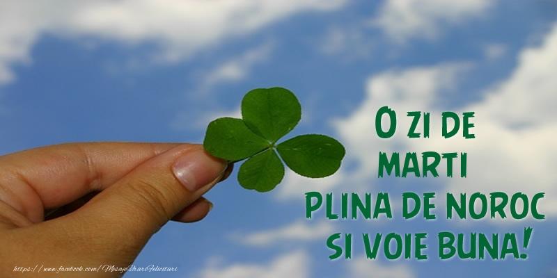 O zi de marti plina de noroc si voie buna!