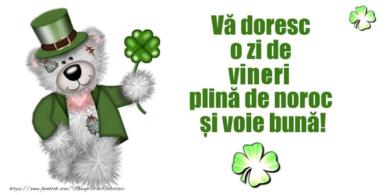 Vă doresc o zi de vineri plină de noroc și voie bună!