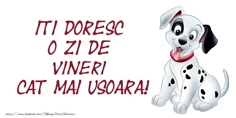 ITI DORESC O ZI DE  vineri CAT MAI USOARA!